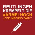 Reutlingen krempelt die #Ärmelhoch - Jede Impfung  zählt